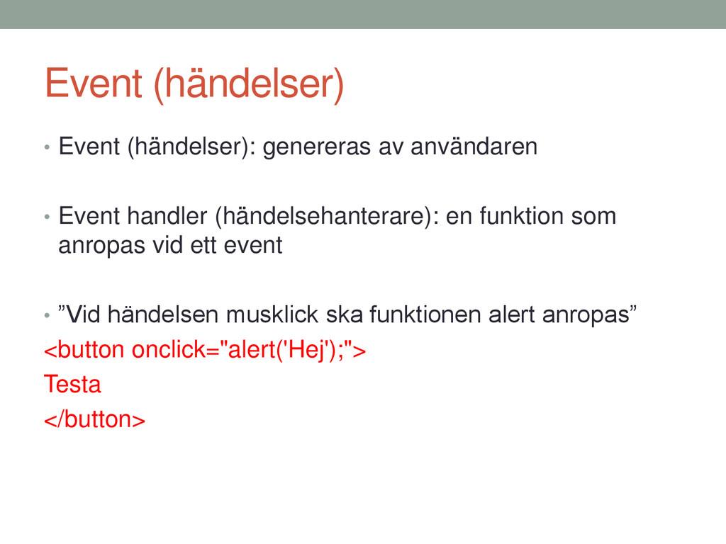Event (händelser) • Event (händelser): generera...