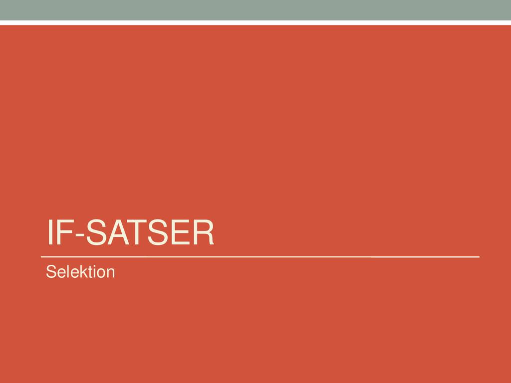 IF-SATSER Selektion