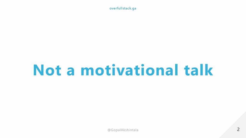 Not a motivational talk 2 2 overfullstack.ga ov...