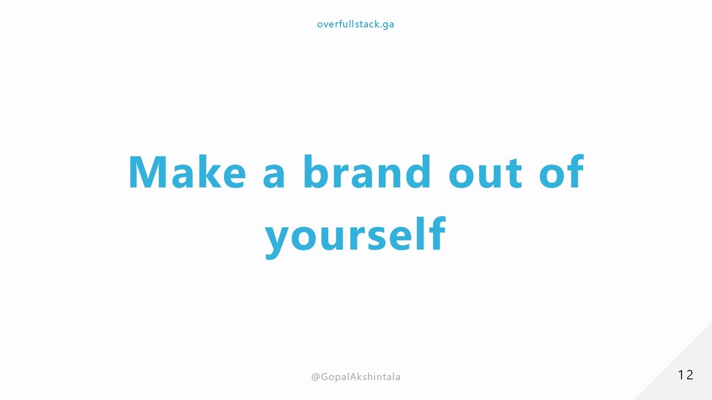 Make a brand out of yourself 12 12 overfullstac...