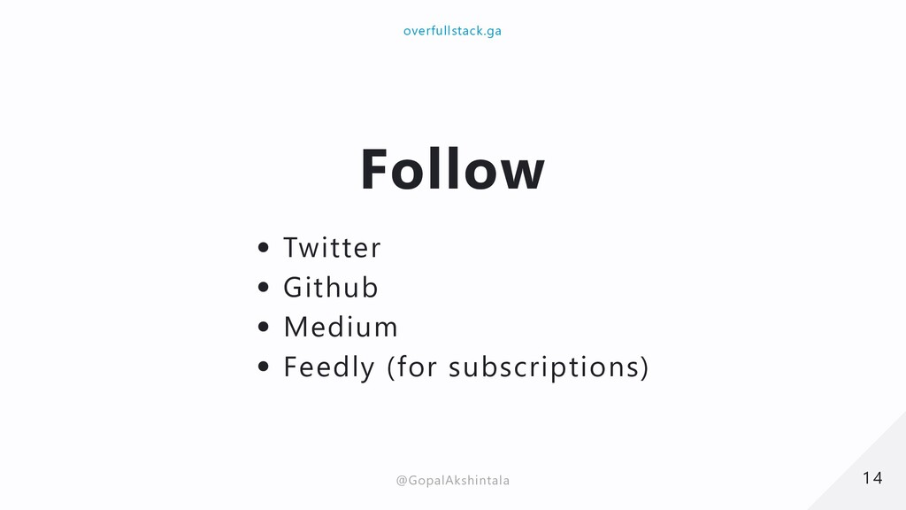 Follow Twitter Github Medium Feedly (for subscr...