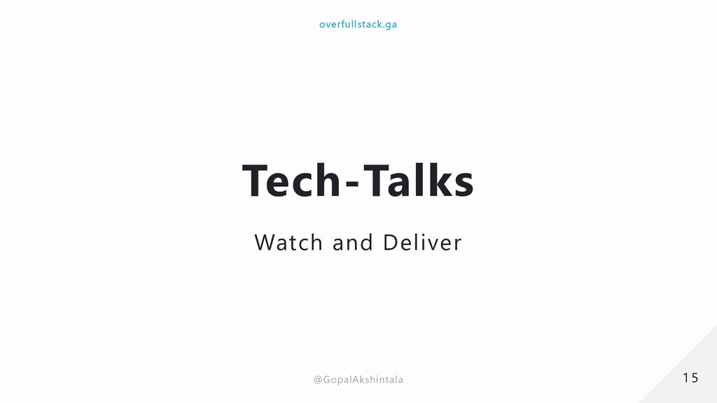 Tech-Talks Watch and Deliver 15 15 overfullstac...