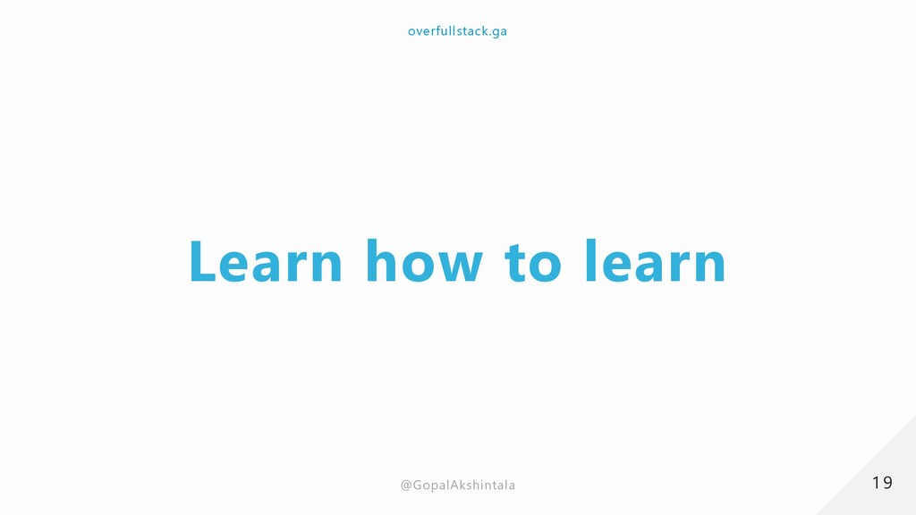 Learn how to learn 19 19 overfullstack.ga overf...