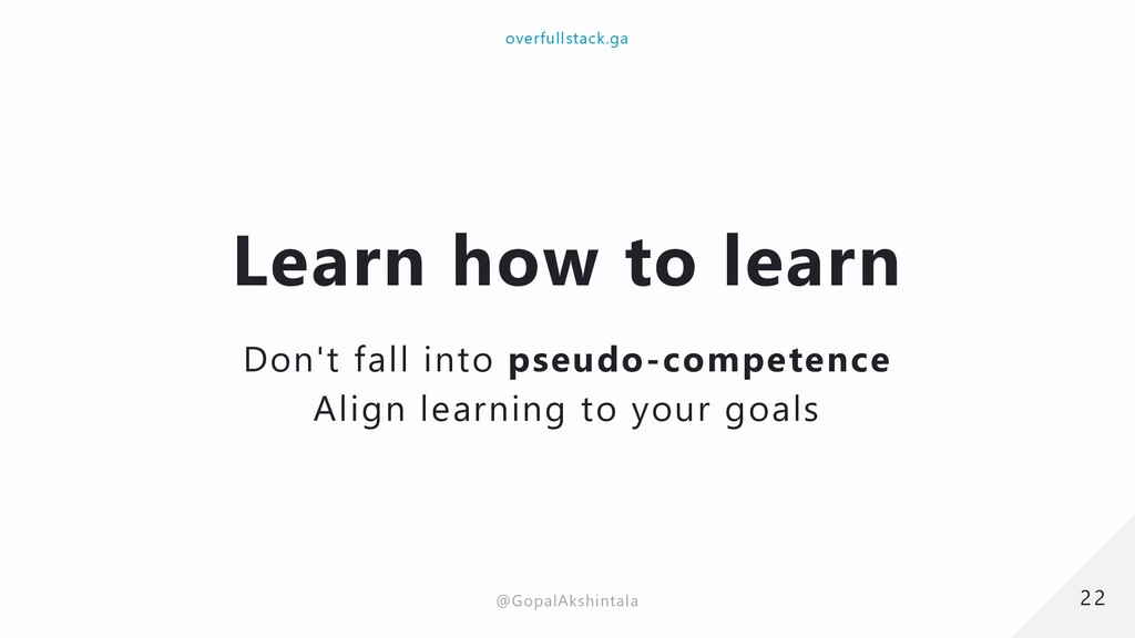 Learn how to learn Don't fall into pseudo-compe...