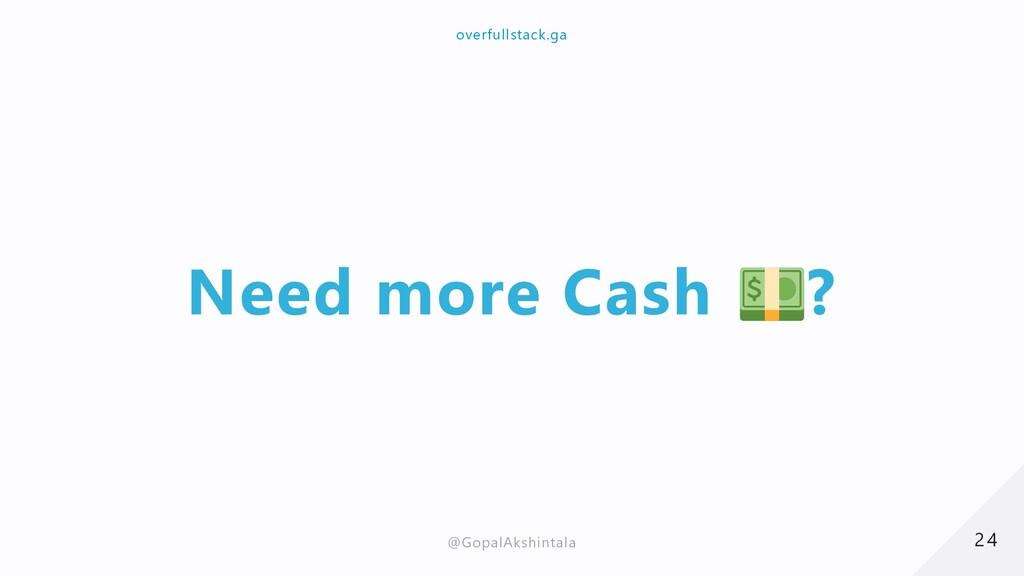 Need more Cash ? 24 24 overfullstack.ga overful...