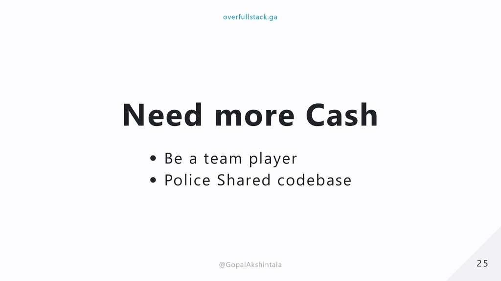Need more Cash Be a team player Police Shared c...