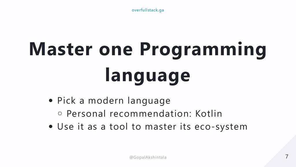 Master one Programming language Pick a modern l...