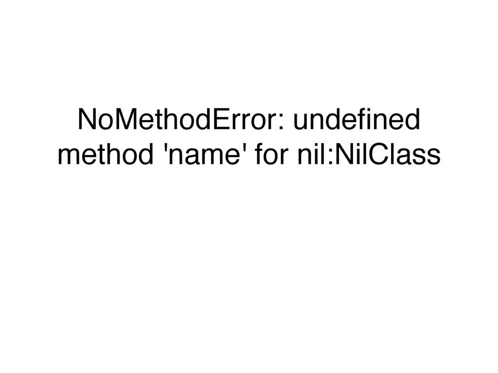 NoMethodError: undefined method 'name' for nil:N...