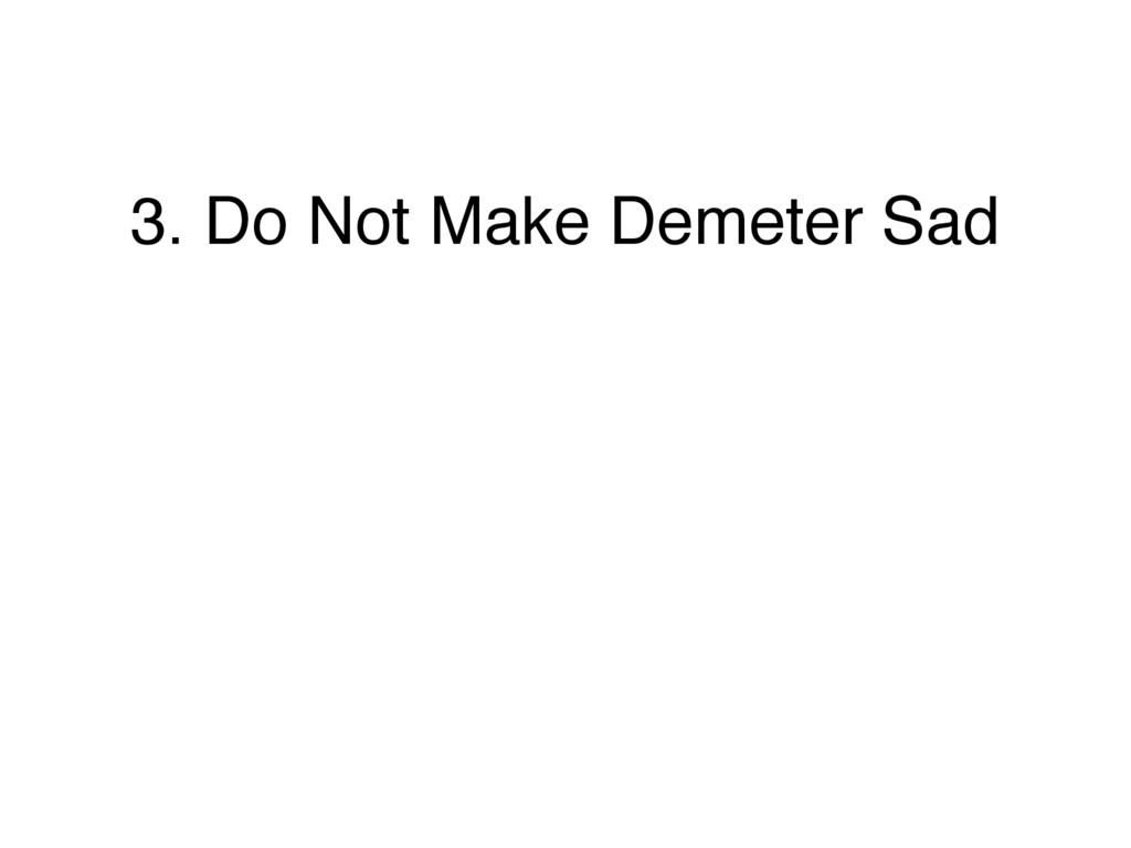 3. Do Not Make Demeter Sad