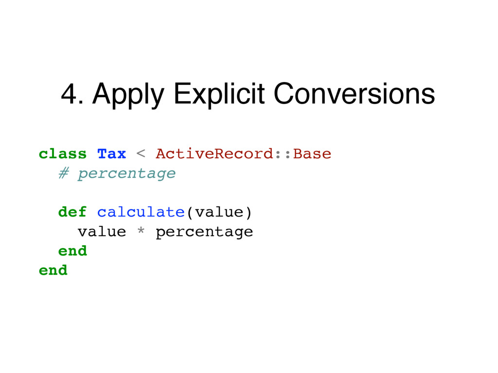 4. Apply Explicit Conversions class Tax < Activ...