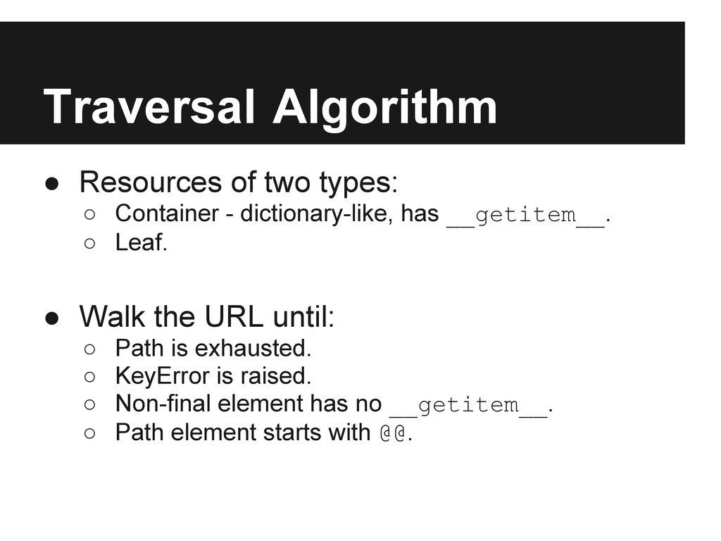 Traversal Algorithm ● Resources of two types: ○...