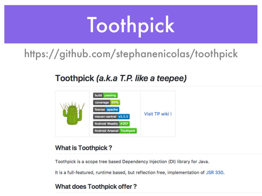 Toothpick https://github.com/stephanenicolas/to...