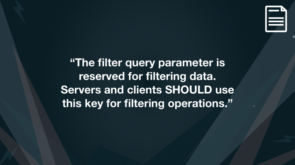 """The filter query parameter is reserved for filte..."