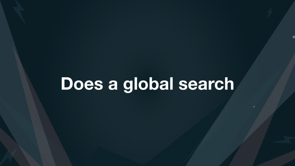 Does a global search