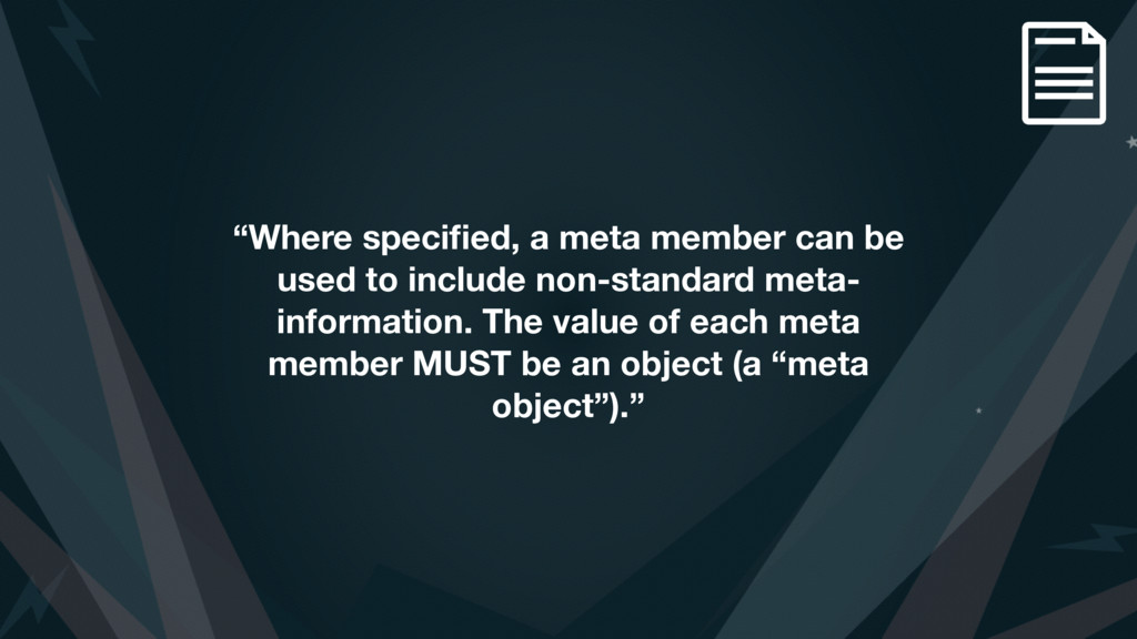 """Where specified, a meta member can be used to i..."