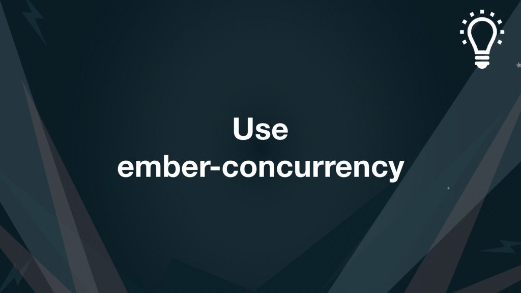 Use ember-concurrency