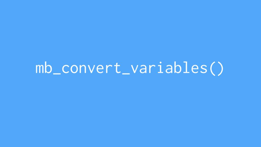 mb_convert_variables()