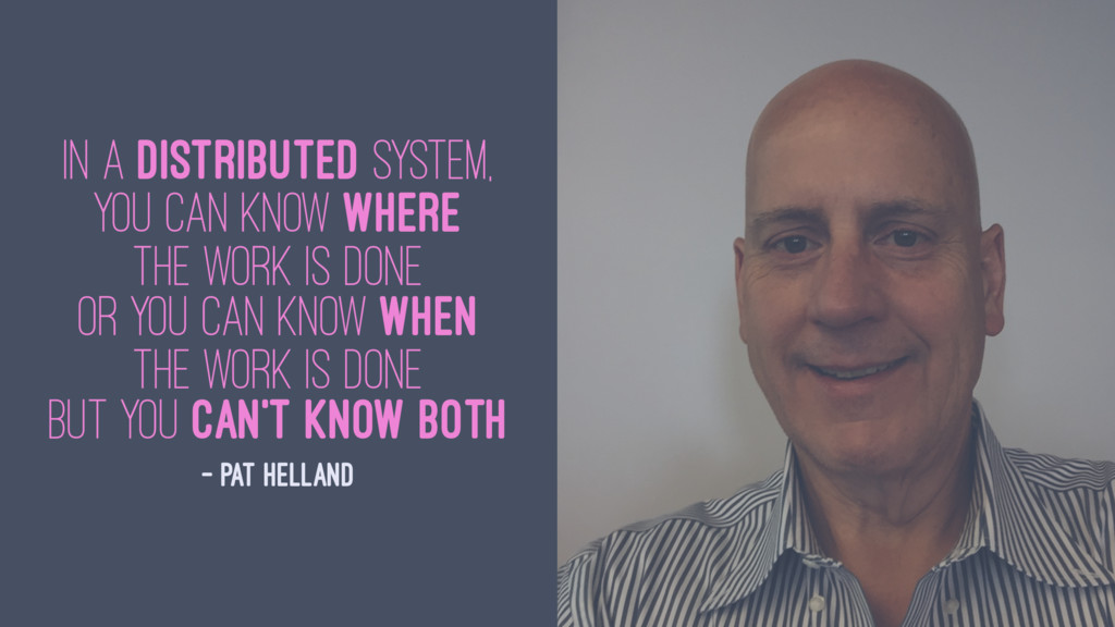 In a distributed system, you can know where the...