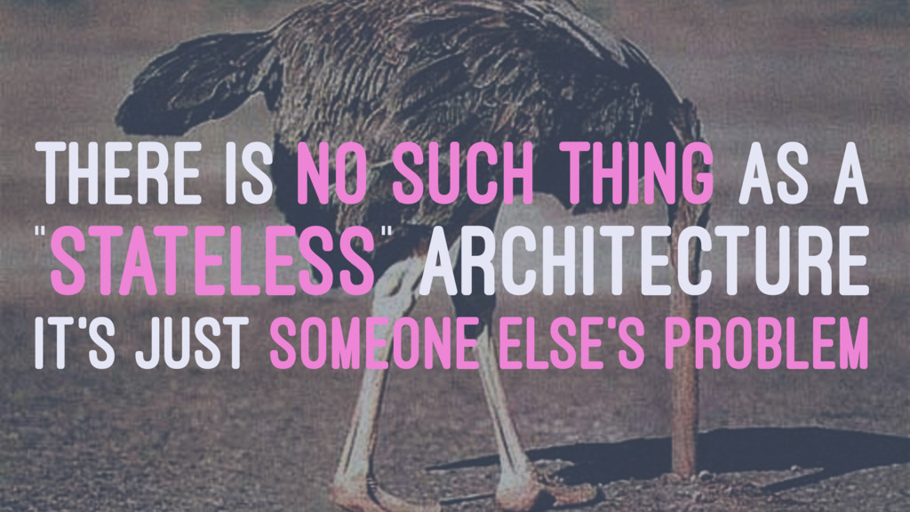 """THERE IS NO SUCH THING AS A """"STATELESS"""" ARCHITE..."""