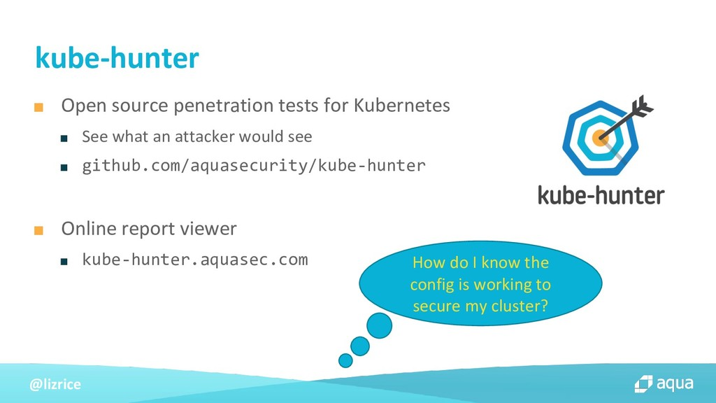 @lizrice ■ Open source penetration tests for Ku...