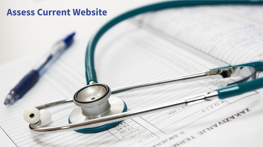Assess Current Website