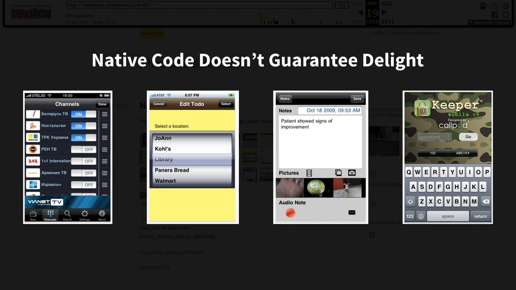 Native Code Doesn't Guarantee Delight