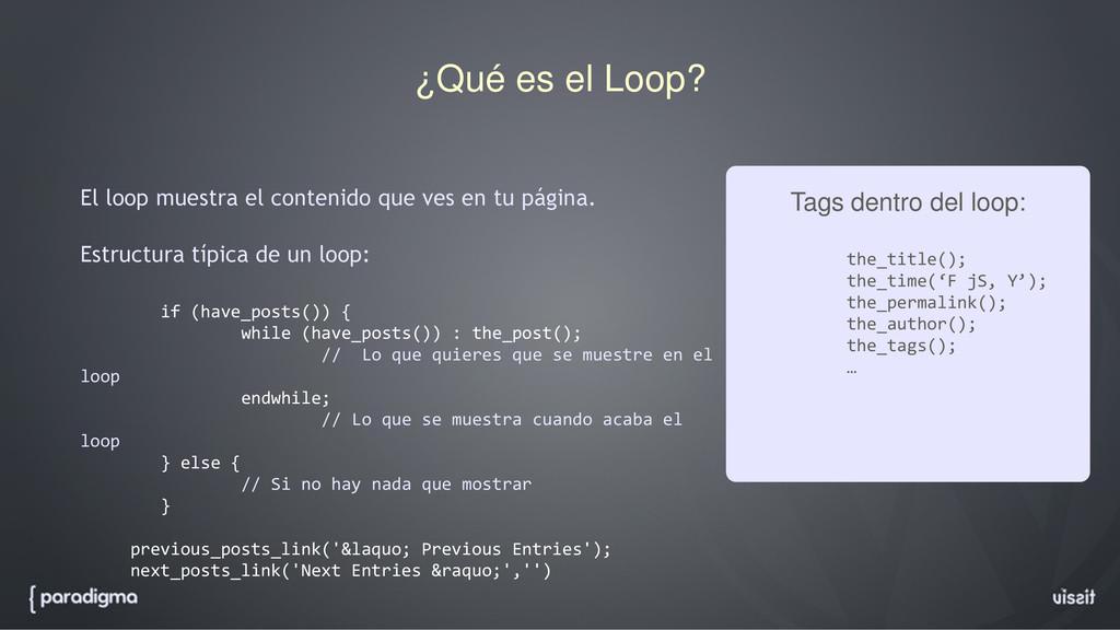 ¿Qué es el Loop? El loop muestra el contenido q...
