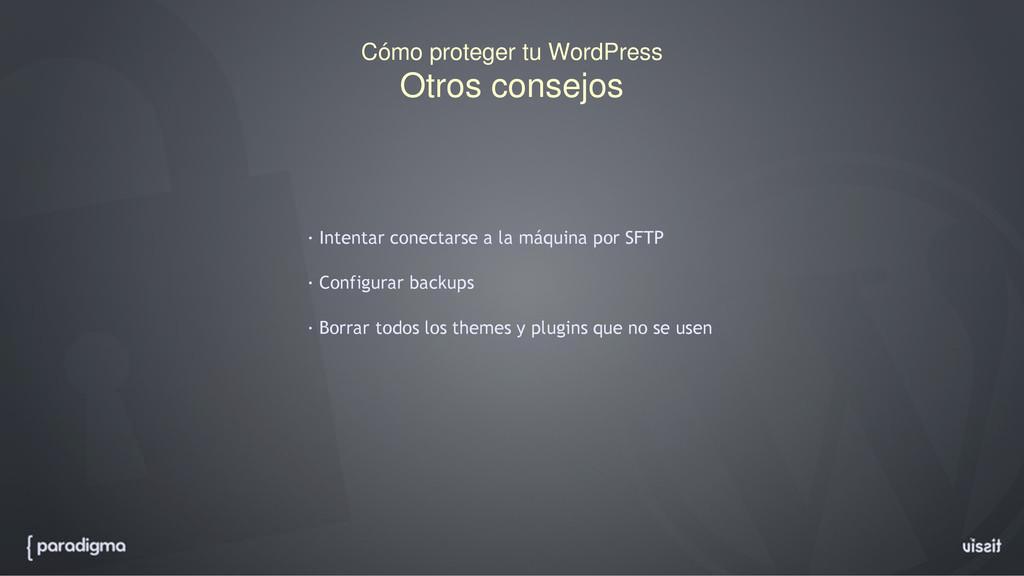 Cómo proteger tu WordPress Otros consejos · Int...