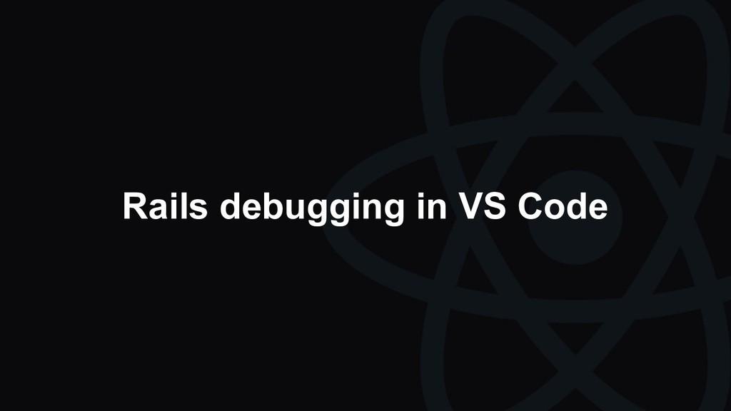 Rails debugging in VS Code