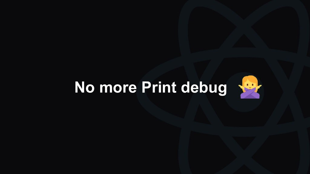 No more Print debug