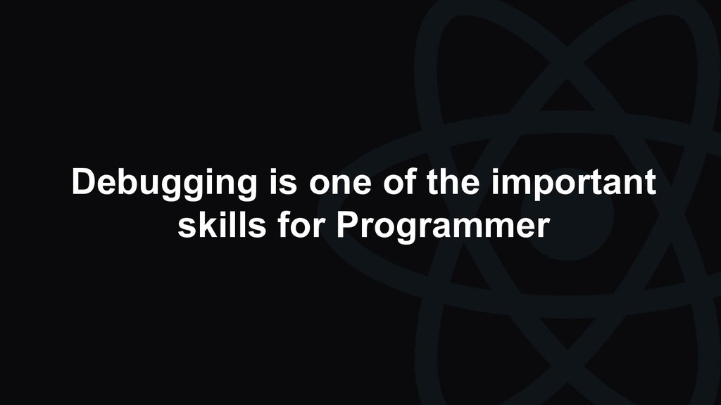 Debugging is one of the important skills for Pr...