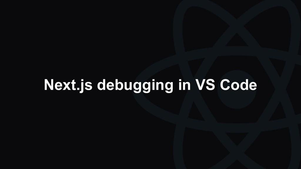 Next.js debugging in VS Code