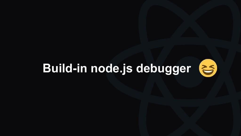 Build-in node.js debugger