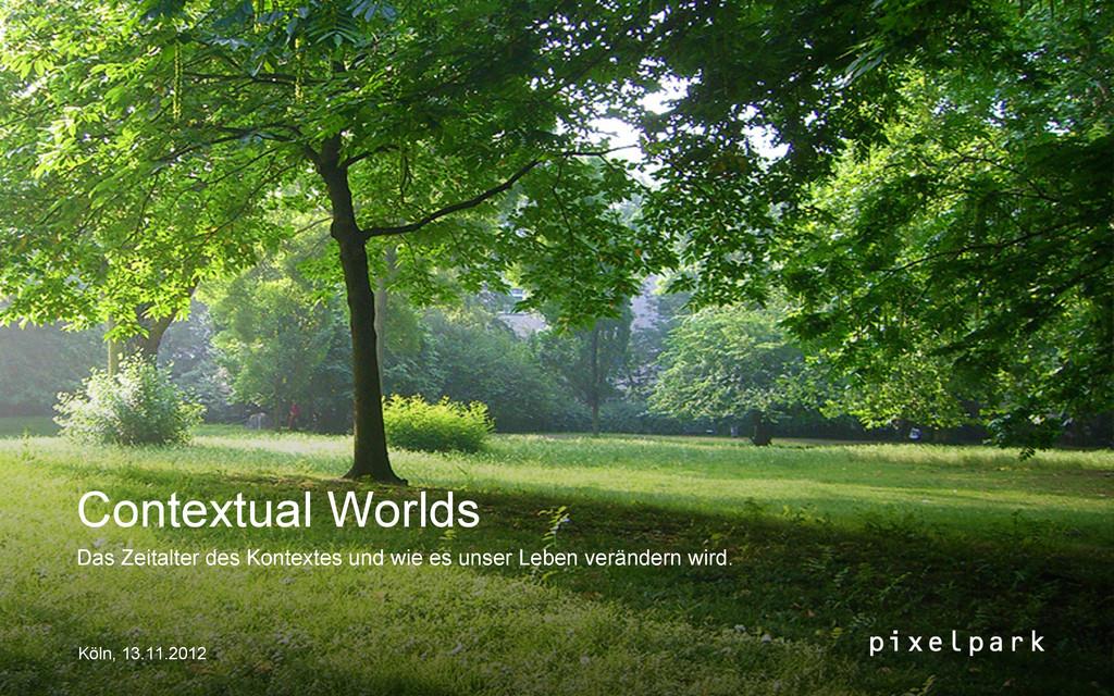 Contextual Worlds Das Zeitalter des Kontextes u...