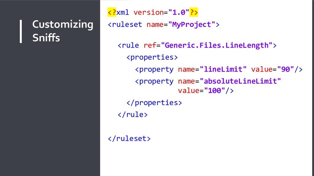 "Customizing Sniffs <?xml version=""1.0""?> <rules..."