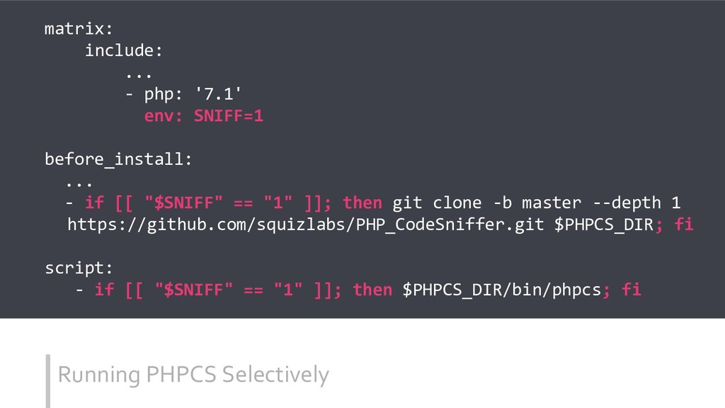 Running PHPCS Selectively matrix: include: ... ...