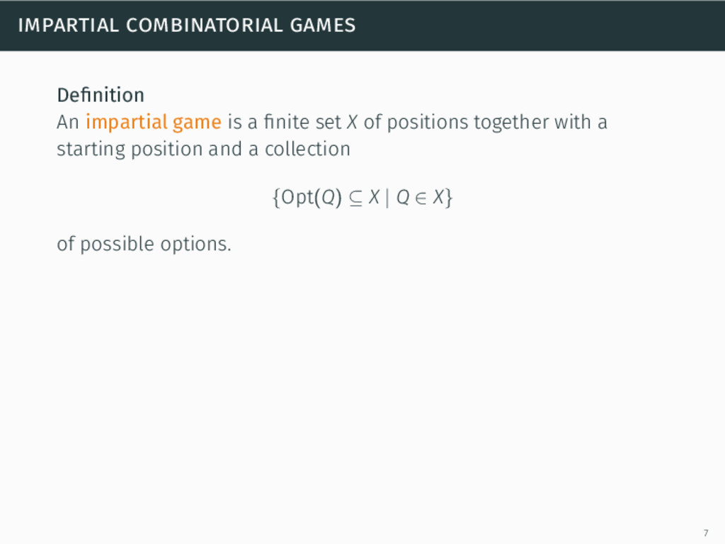 impartial combinatorial games Definition An impa...