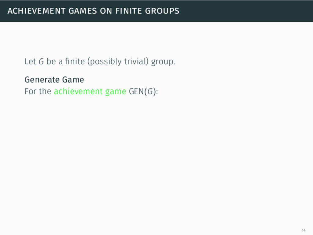 achievement games on finite groups Let G be a fi...