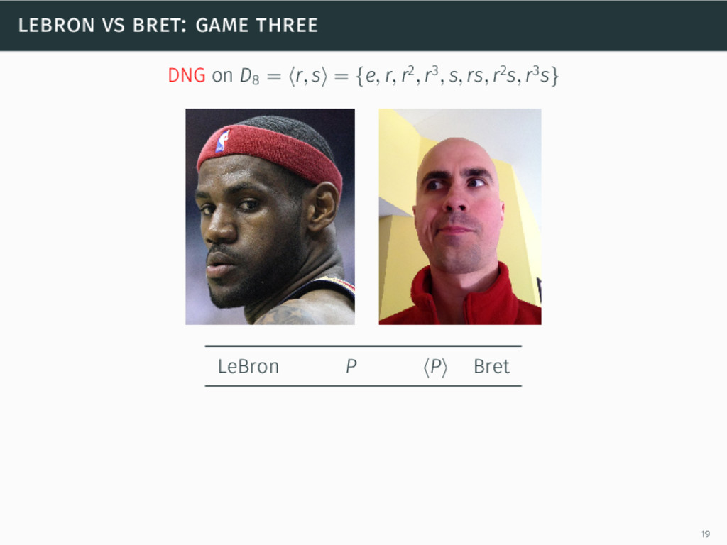 lebron vs bret: game three DNG on D8 = ⟨r, s⟩ =...