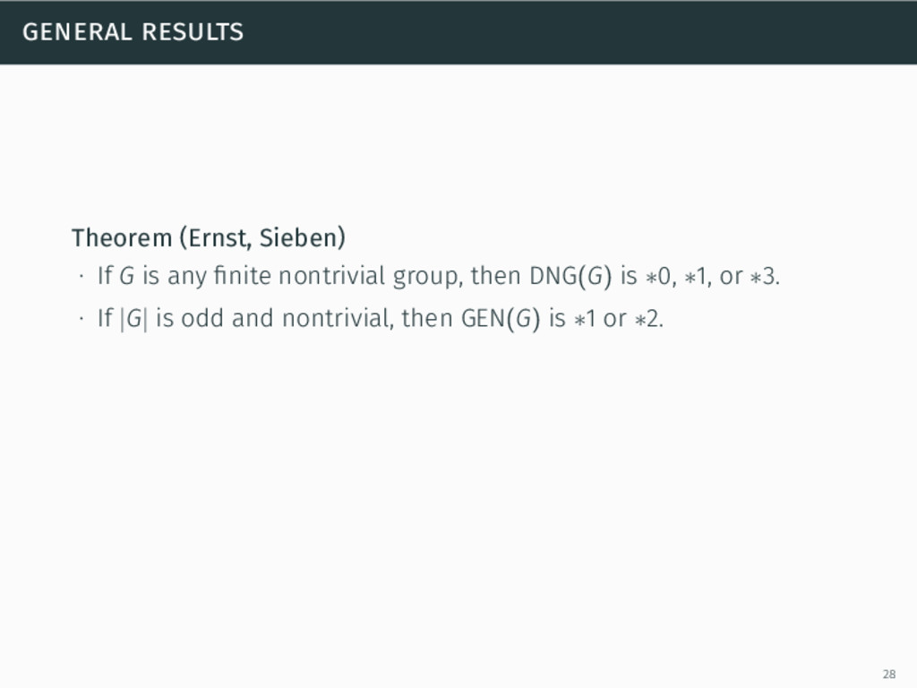 general results Theorem (Ernst, Sieben) ∙ If G ...