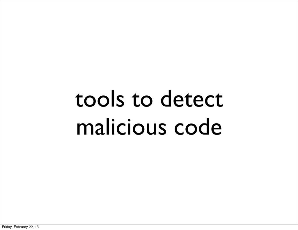 tools to detect malicious code Friday, February...