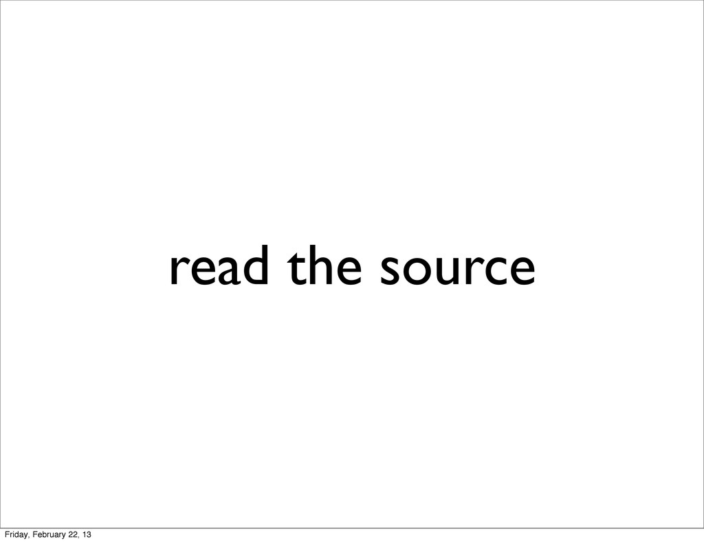 read the source Friday, February 22, 13