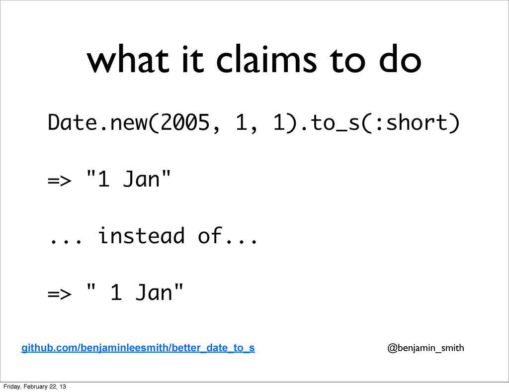 what it claims to do Date.new(2005, 1, 1).to_s(...