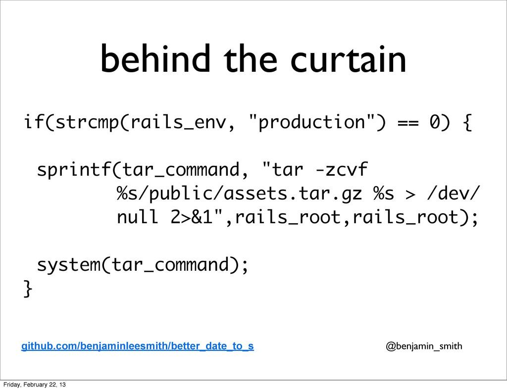 "behind the curtain if(strcmp(rails_env, ""produc..."