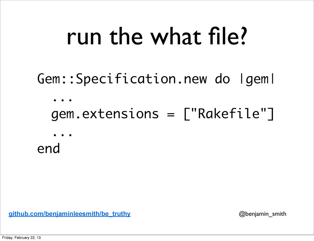 run the what file? Gem::Specification.new do  ge...
