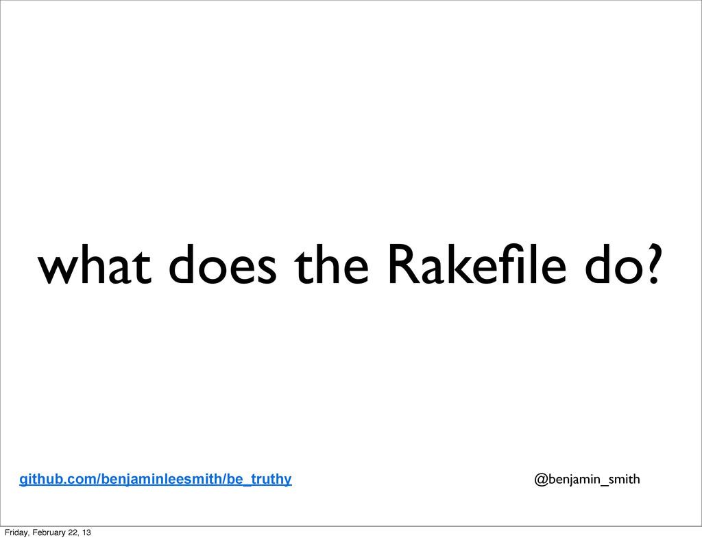 what does the Rakefile do? github.com/benjaminle...