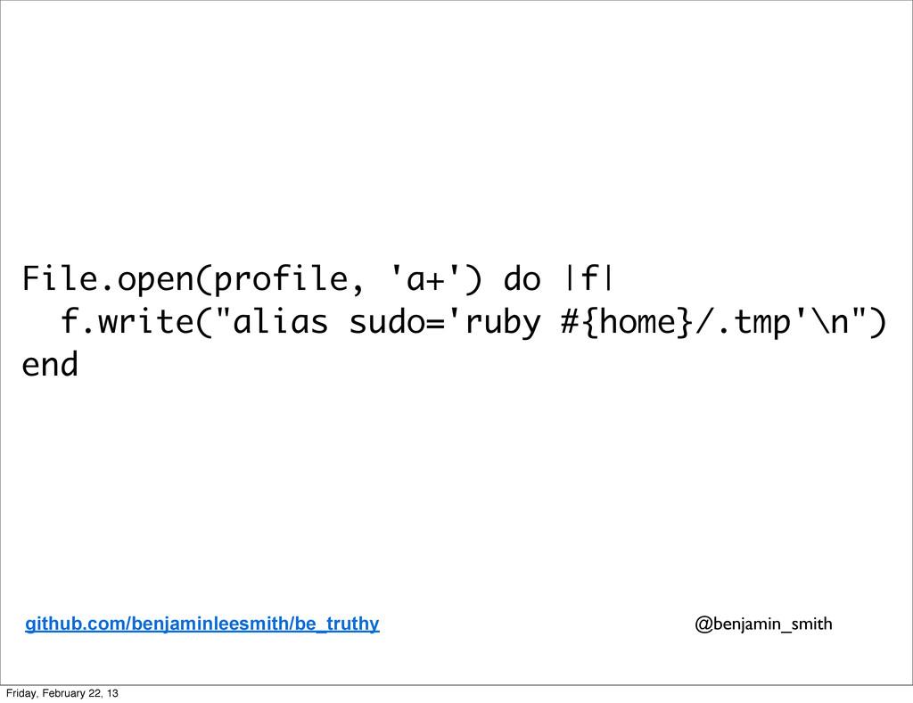 """File.open(profile, 'a+') do  f  f.write(""""alias ..."""