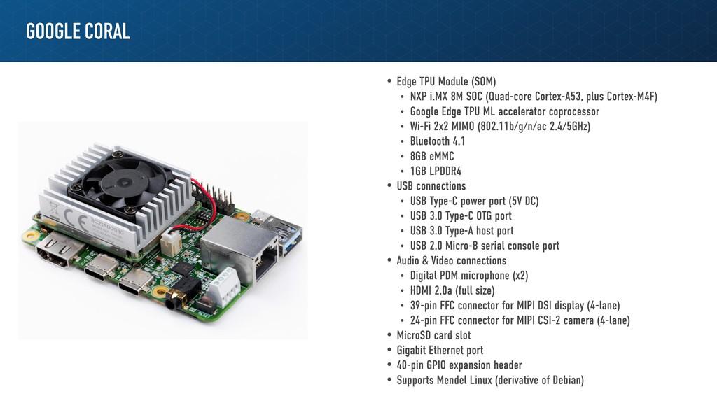 GOOGLE CORAL • Edge TPU Module (SOM) • NXP i.MX...