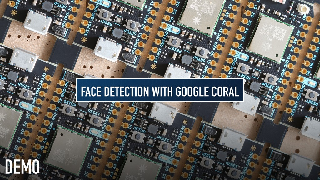 DEMO FACE DETECTION WITH GOOGLE CORAL