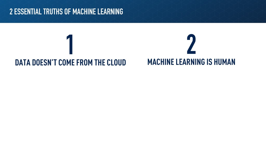 2 ESSENTIAL TRUTHS OF MACHINE LEARNING 1 2 DATA...